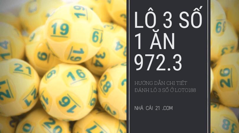Lô 3 số là gì? Đánh lô 3 số ăn bao nhiêu ở Loto188?